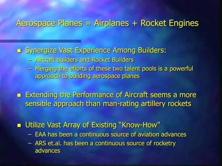 Aerospace Planes = Airplanes + Rocket Engines