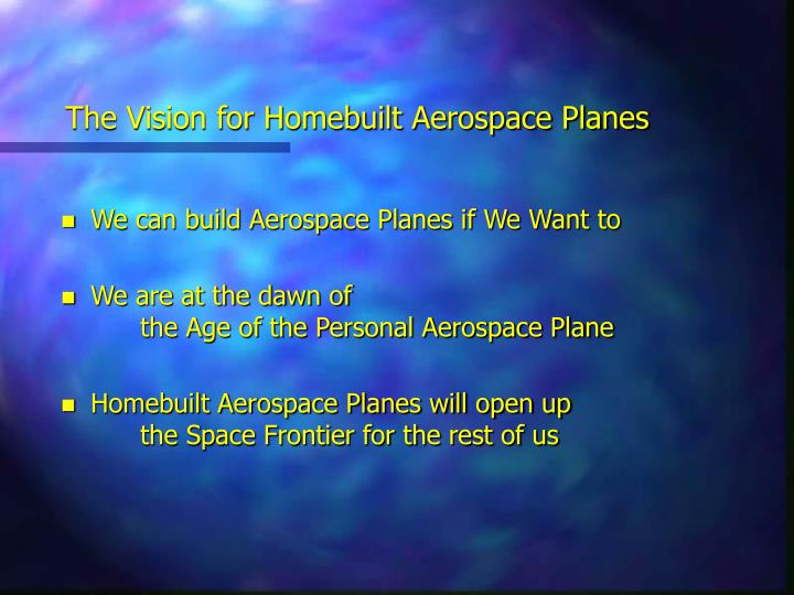 The Vision for Homebuilt Aerospace Planes