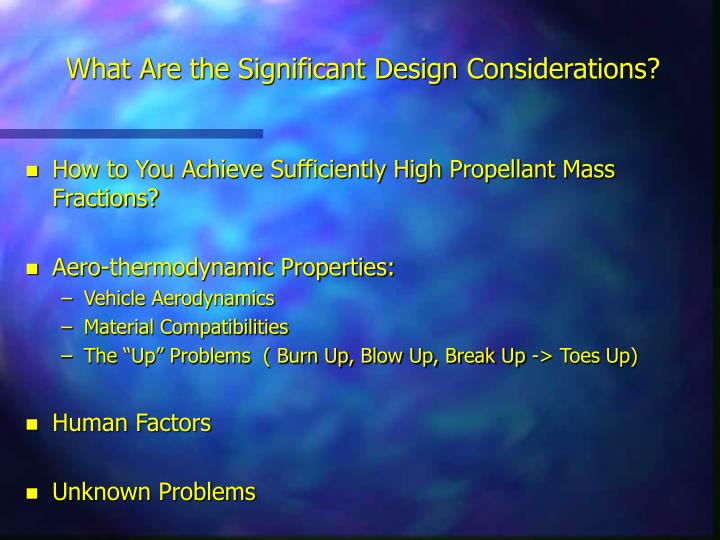 What Are the Significant Design Considerations?