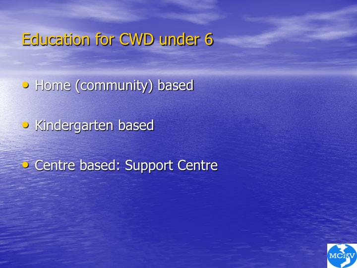 Education for CWD under 6