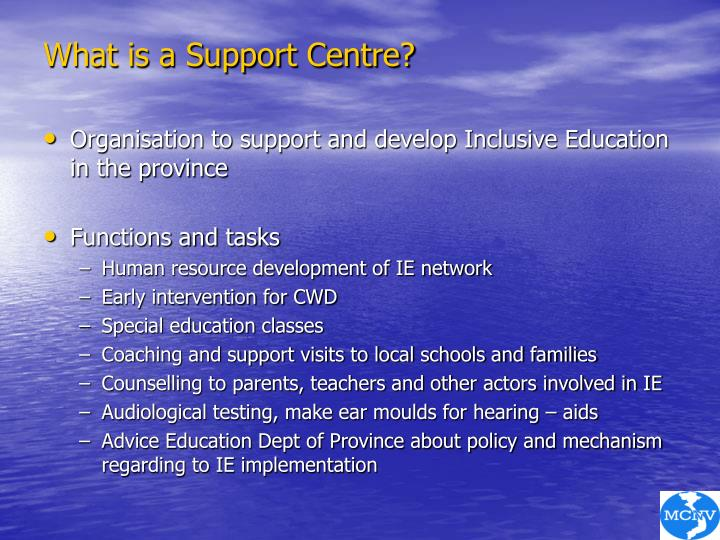 What is a Support Centre?