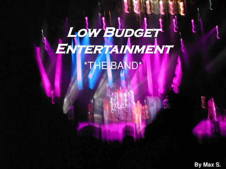 Low Budget Entertainment