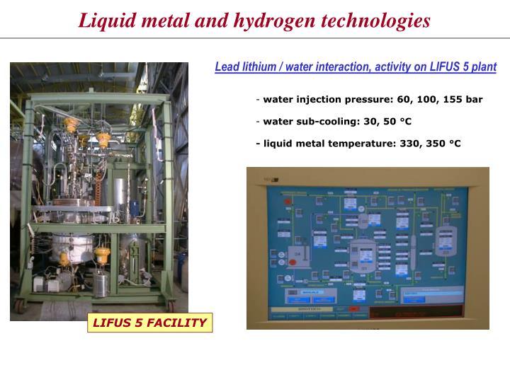 Liquid metal and hydrogen technologies