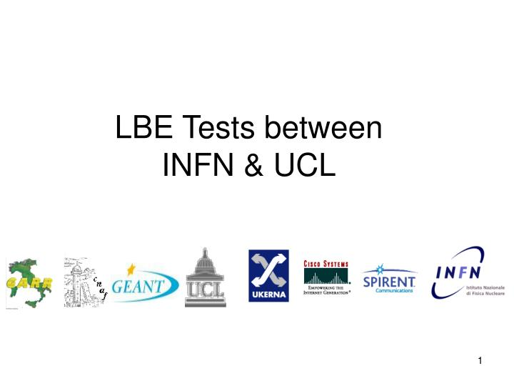 lbe tests between infn ucl