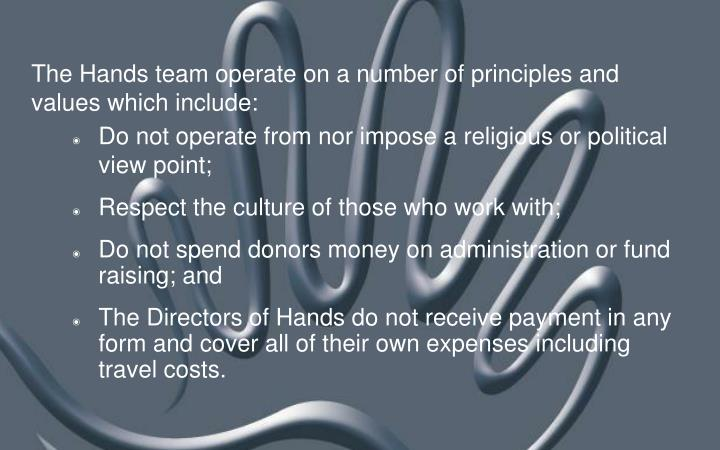 The Hands team operate on a number of principles and values which include: