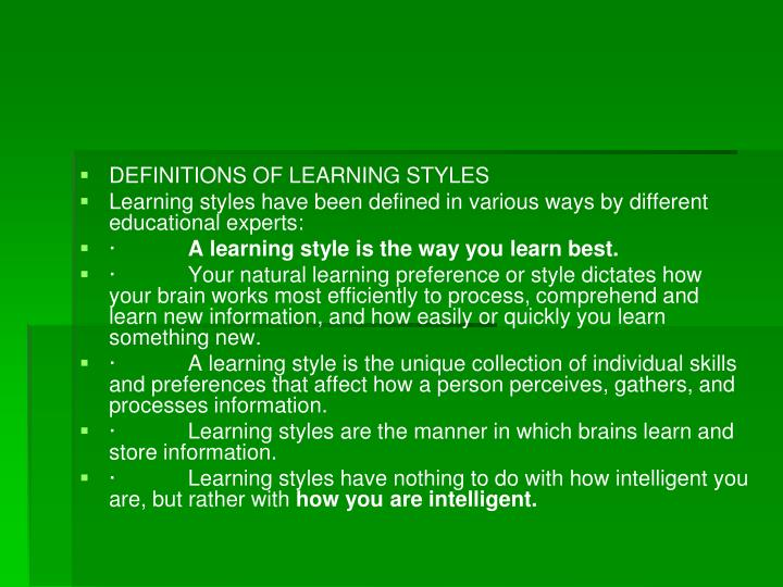 DEFINITIONS OF LEARNING STYLES