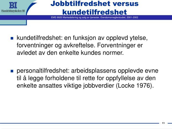 Jobbtilfredshet versus kundetilfredshet