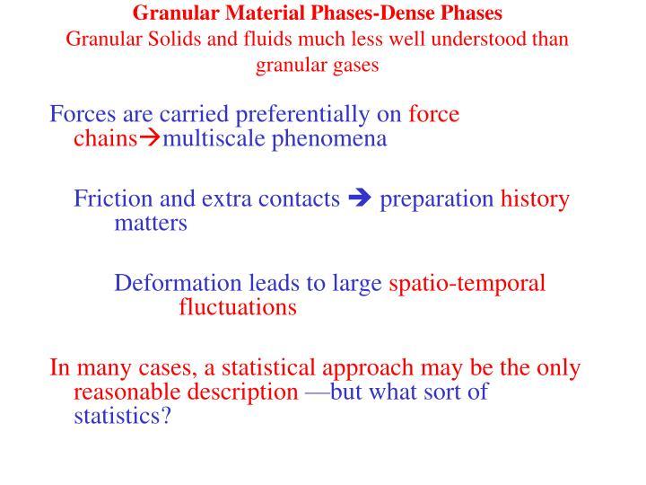 Granular Material Phases-Dense Phases