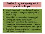 faktor2 yg mempengaruhi prestasi krywn