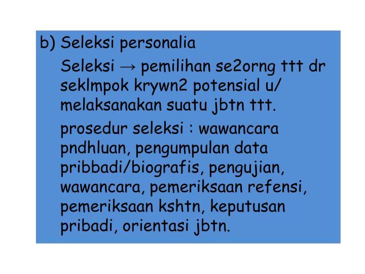 b) Seleksi personalia