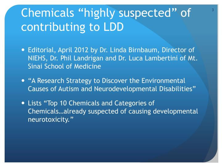 Chemicals highly suspected of contributing to ldd