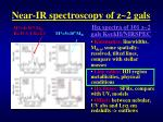 near ir spectroscopy of z 2 gals1