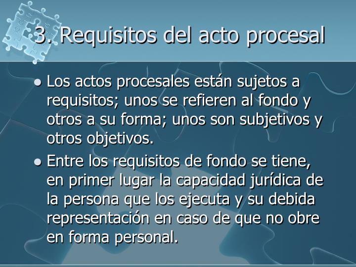 3. Requisitos del acto procesal