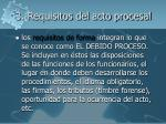 3 requisitos del acto procesal2