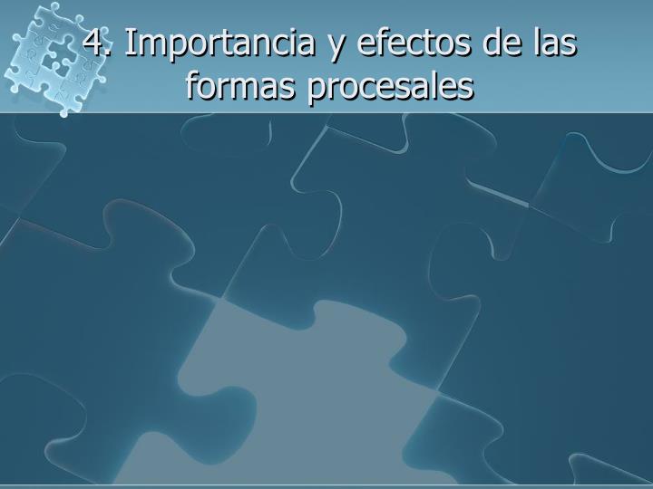 4. Importancia y efectos de las formas procesales