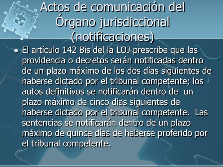 Actos de comunicación del Órgano jurisdiccional (notificaciones)