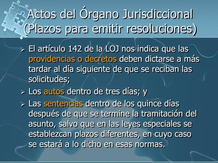 Actos del Órgano Jurisdiccional (Plazos para emitir resoluciones)