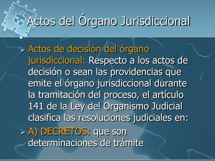 Actos del Órgano Jurisdiccional