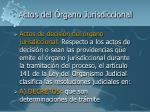actos del rgano jurisdiccional1