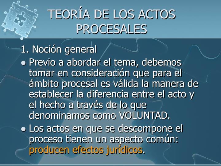 TEORÍA DE LOS ACTOS PROCESALES