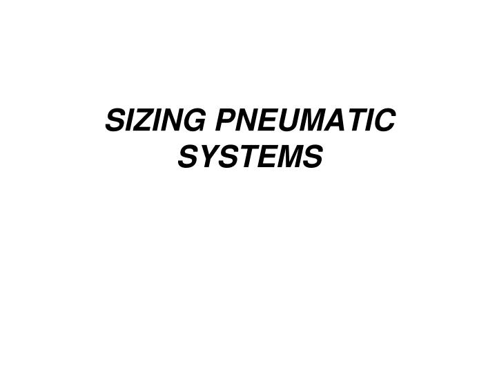 Sizing pneumatic systems