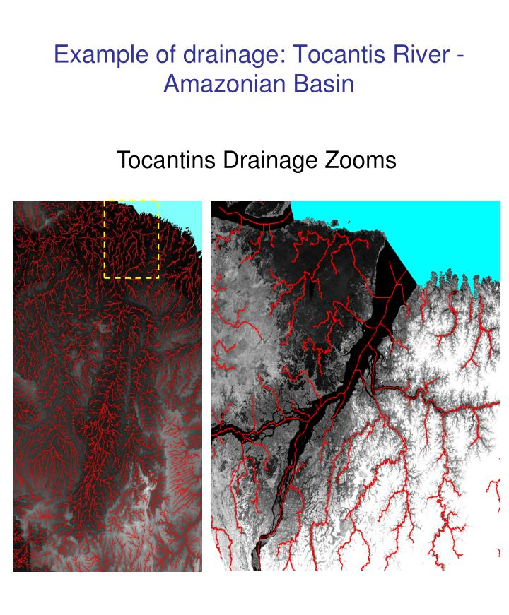 Example of drainage: Tocantis River - Amazonian Basin