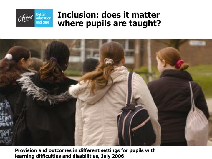 Inclusion does it matter where pupils are taught