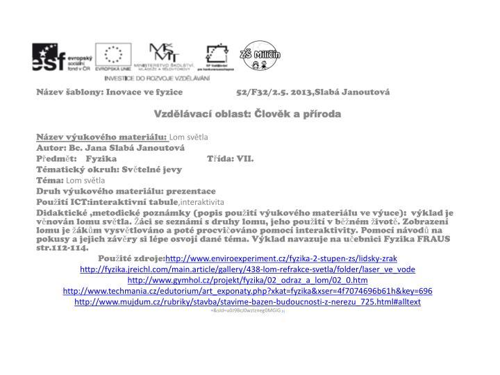 Název šablony: Inovace ve fyzice52/F32/2.5. 2013,Slabá Janoutová