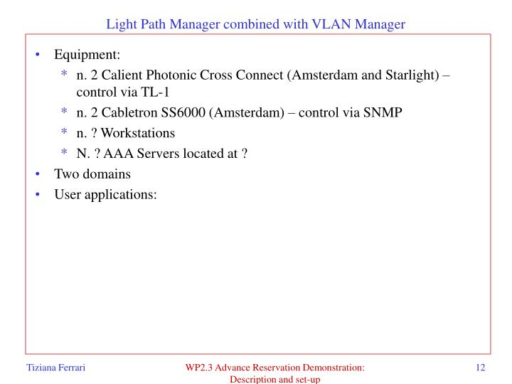 Light Path Manager combined with VLAN Manager
