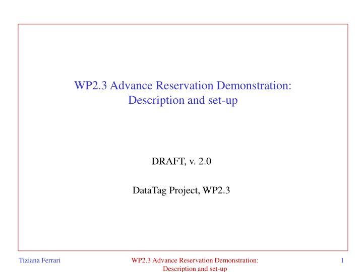 wp2 3 advance reservation demonstration description and set up