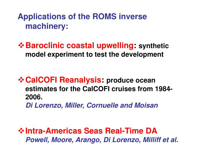 Applications of the ROMS inverse machinery: