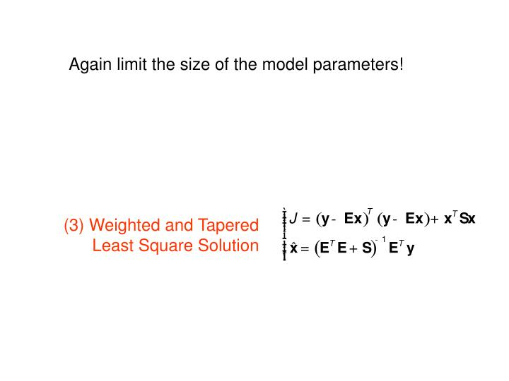 Again limit the size of the model parameters!