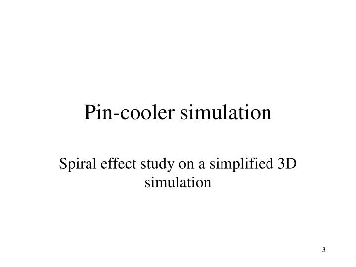 Pin cooler simulation