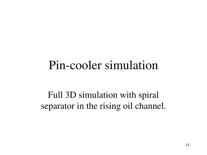 Pin-cooler simulation