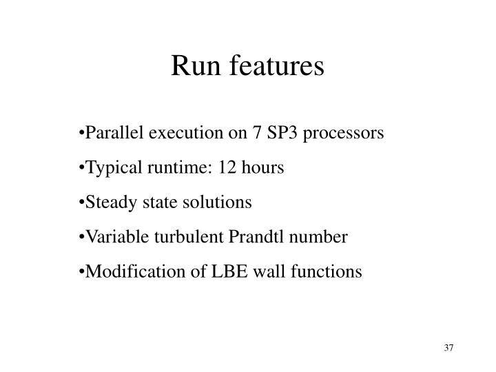 Run features
