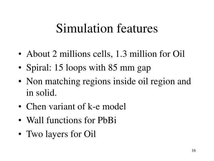 Simulation features