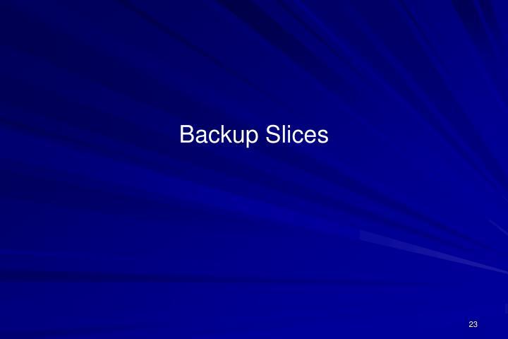 Backup Slices