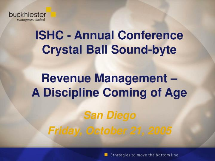ishc annual conference crystal ball sound byte revenue management a discipline coming of age