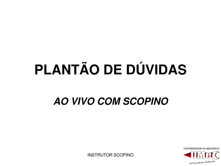 PLANTÃO DE DÚVIDAS