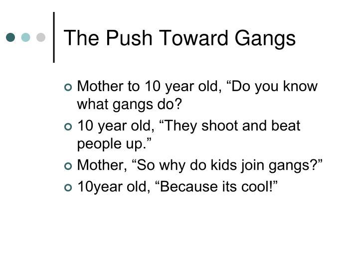 The Push Toward Gangs