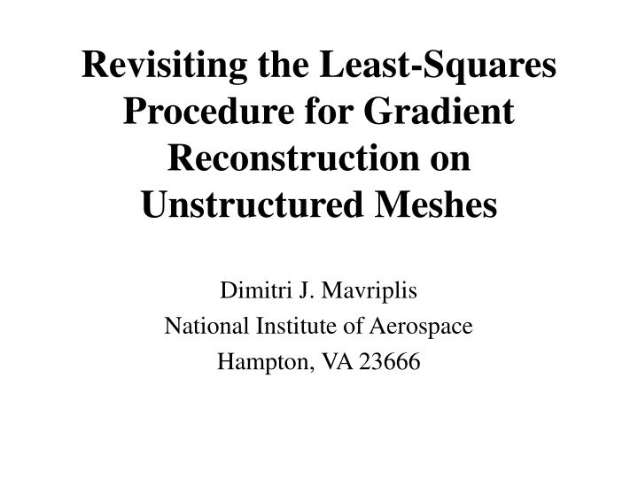 revisiting the least squares procedure for gradient reconstruction on unstructured meshes