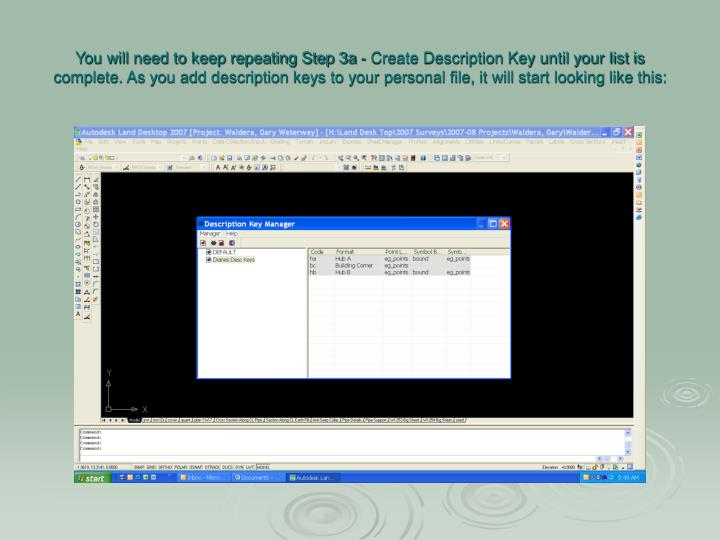 You will need to keep repeating Step 3a - Create Description Key until your list is complete. As you add description keys to your personal file, it will start looking like this: