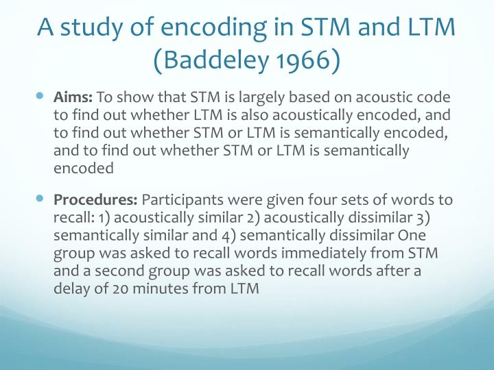 A study of encoding in STM and LTM (Baddeley 1966)