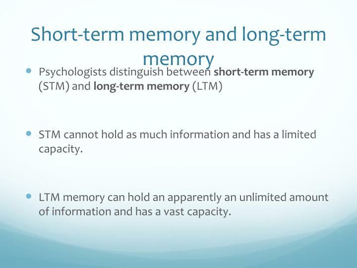 Short-term memory and long-term memory