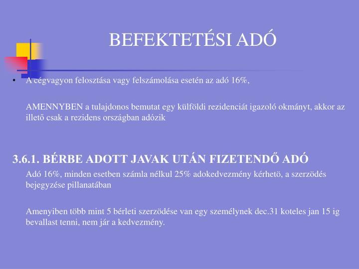 BEFEKTETÉSI ADÓ