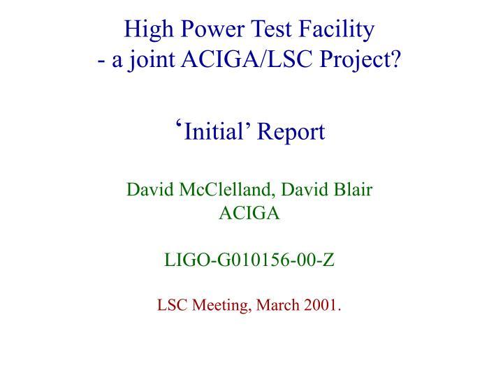 High Power Test Facility