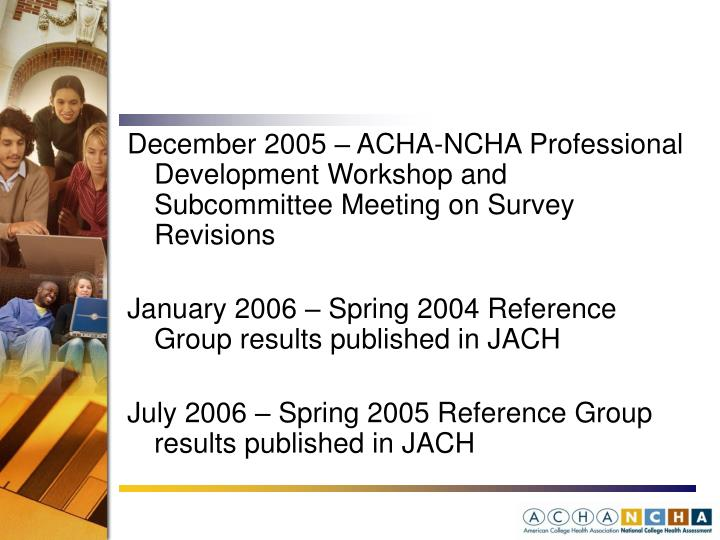 December 2005 – ACHA-NCHA Professional Development Workshop and Subcommittee Meeting on Survey Revisions