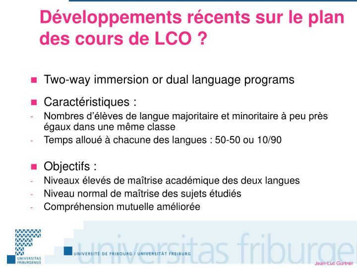 Développements récents sur le plan des cours de LCO ?