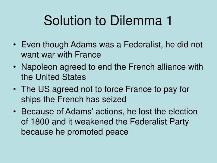 Solution to Dilemma 1