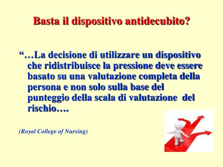 Basta il dispositivo antidecubito?